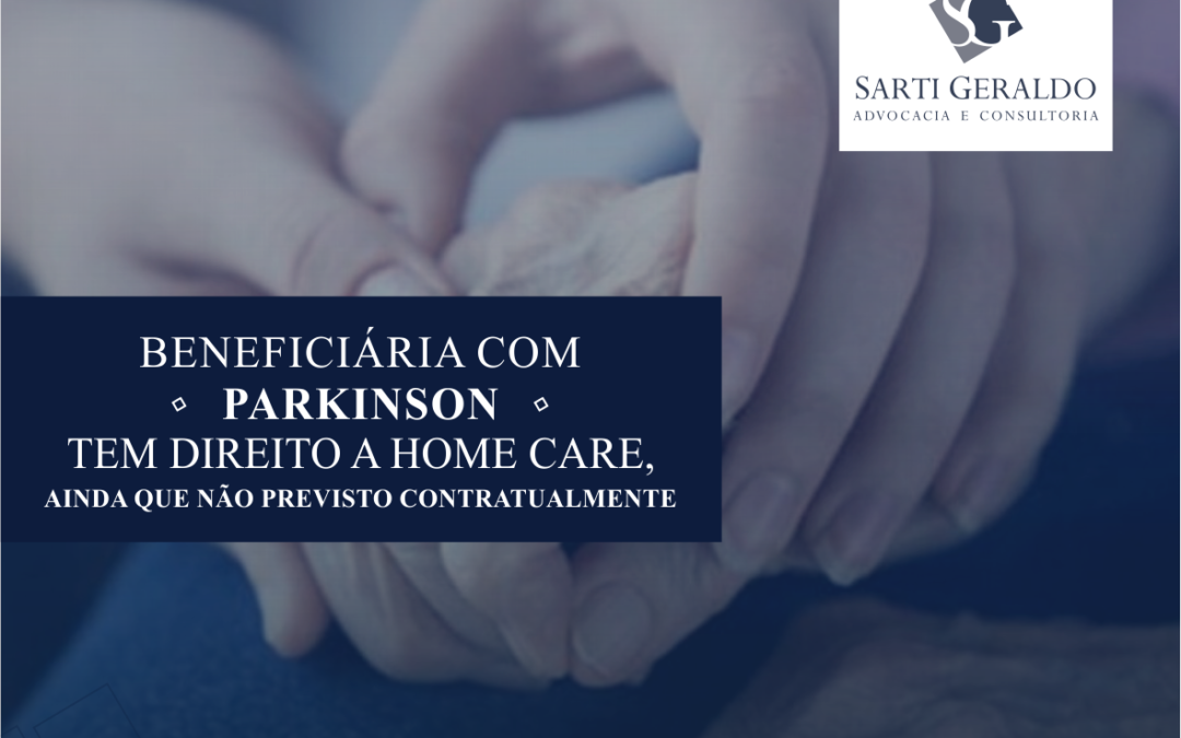 Beneficiário com Parkinson tem direito a Home Care