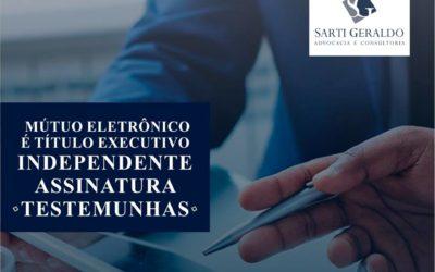 Mútuo eletrônico é título executivo independente assinatura testemunhas